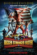Bigger, Stronger, Faster* Poster Artwork